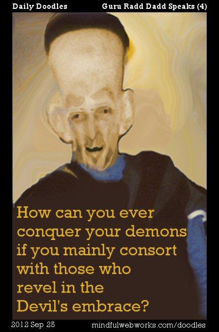 Guru Radd Dadd Upanishadd speaks: Conquer your demons
