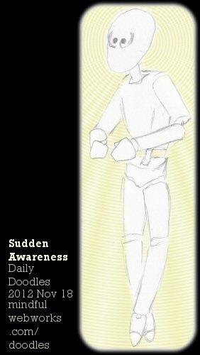 Sudden Awareness