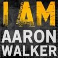 I am Aaron Walker